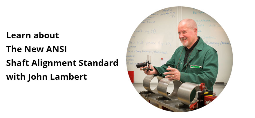 Learn about the New ANSI Shaft Alignment Standard with John Lambert